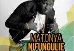 Matonya Nifungulie mp3