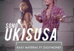 Kasy Material ft Gigy Money - Ukisusa