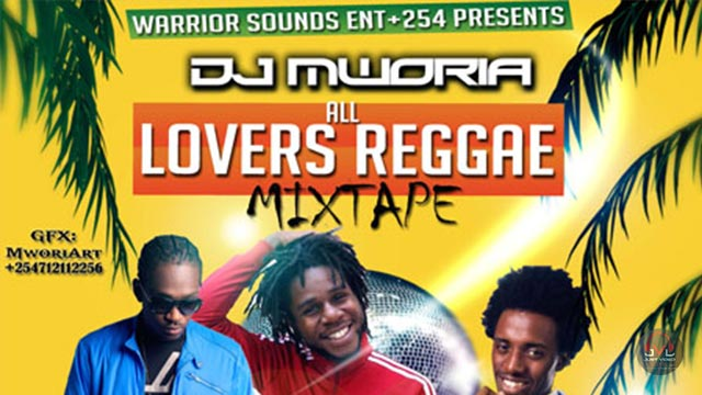 DJ Mworia - Lovers Reggae (MegaMix) Video & Mp3 DOWNLOAD