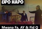 Upo Hapo by Mwana FA