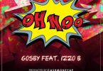 OH NOO by Gosby Ft Izzo Business