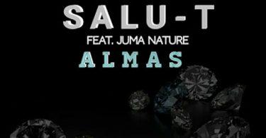 Salu T ft Juma Nature Almas