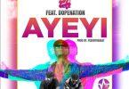 EL Ayeyi Praises ft Dope Nation