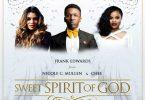 Frank Edwards Sweet Spirit Of God ft Nicole C Mullen, Chee