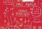 M.I Abaga - Your Father