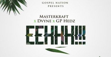 MasterKraft EEHHH ft Dvyne, GP Hedz