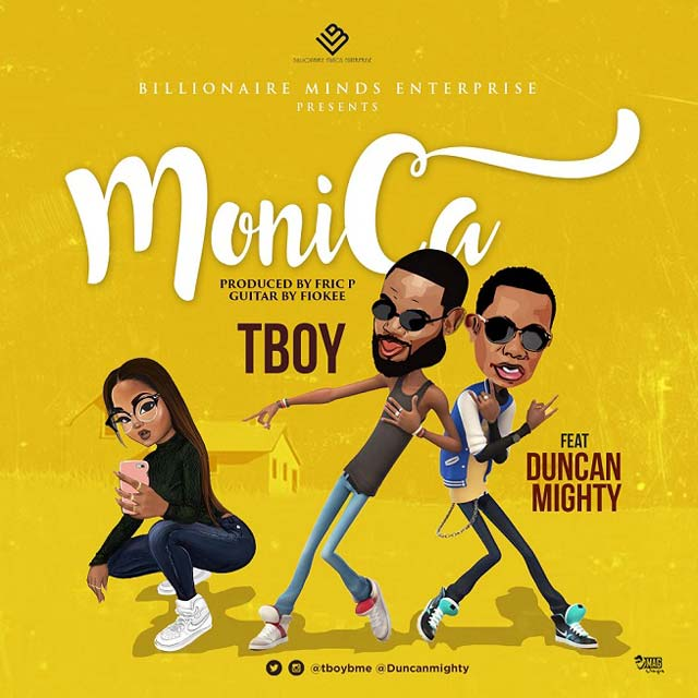 monica by tboy ft duncan mighty