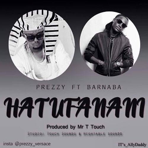 Prezzy ft Barnaba Hatufanani