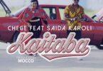 Chege ft Saida Karoli - Kaitaba