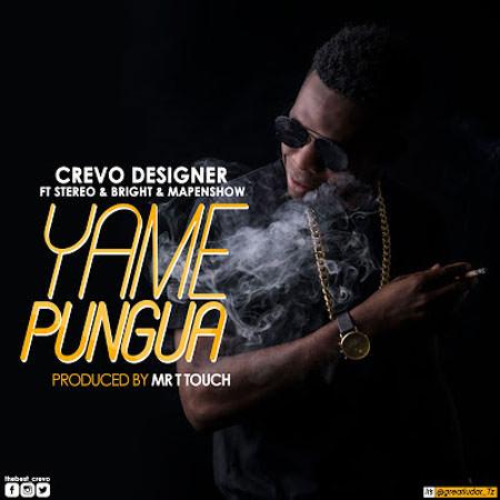 Crevo Designer ft Stereo, Bright & Mapenshow - Yamepungua