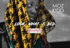 Moz Kidd - Look What I Did (Freestyle)