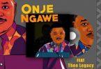Mzokoloko ft Thee Legacy & Dr Moruti - Onje Ngawe