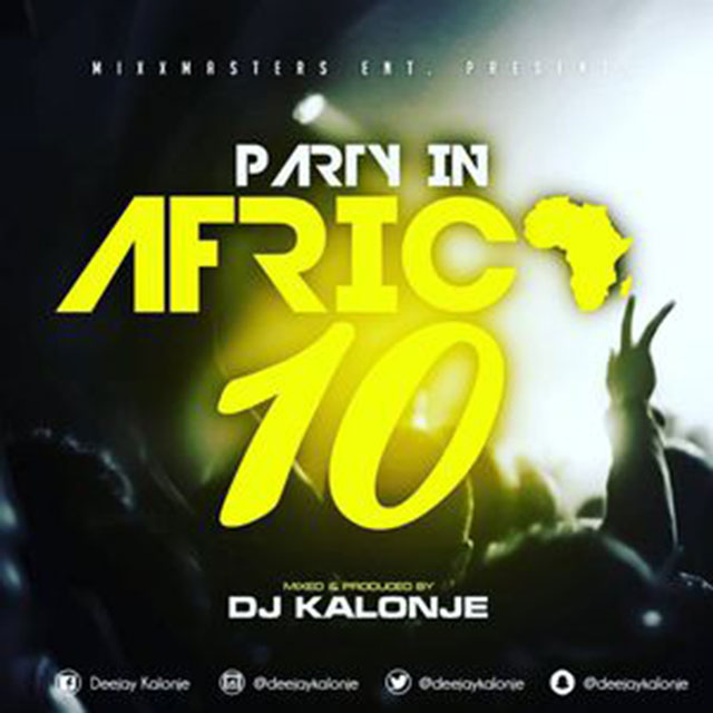 DJ KALONJE - PARTY IN AFRICA 10 MIX | MP3 DOWNLOAD - JustVideoLife
