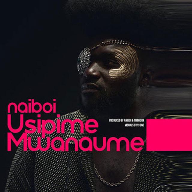 Naiboi Usipime Mwanaume