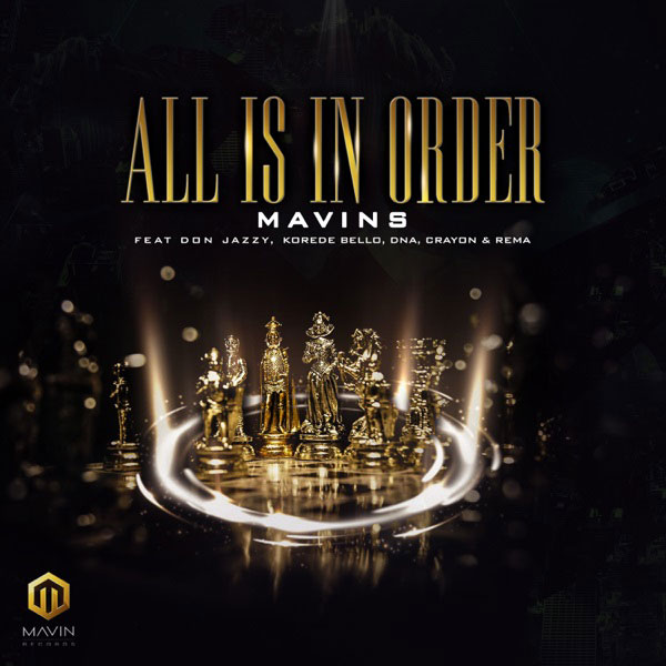 All Is In Order by Mavins ft. Don Jazzy, Rema, Korede Bello, DNA, Crayon