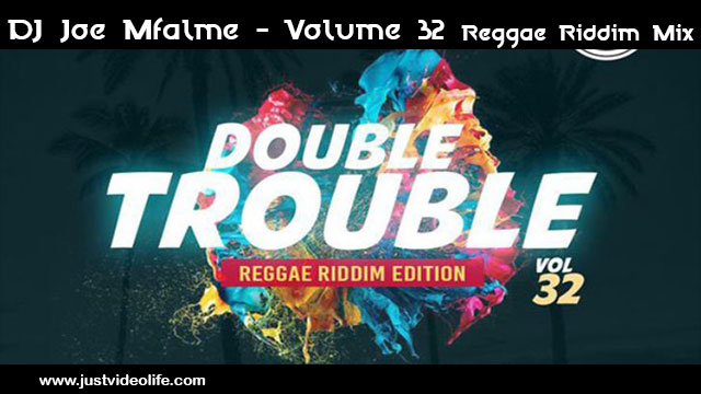 DJ Joe Mfalme - Volume 32 Reggae Riddim Mix | Mp3 Download