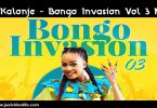 DJ Kalonje - Bongo Invasion Vol 3 Mix Mp3 Download