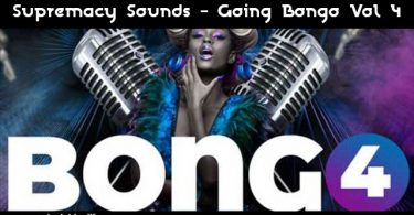 Supremacy Sounds - Going Bongo Vol 4 Mix | MP3 Download