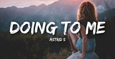 Astrid S - Doing To Me