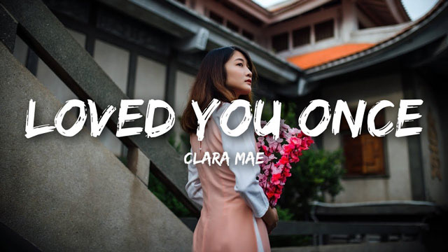 Clara Mae - Loved You Once