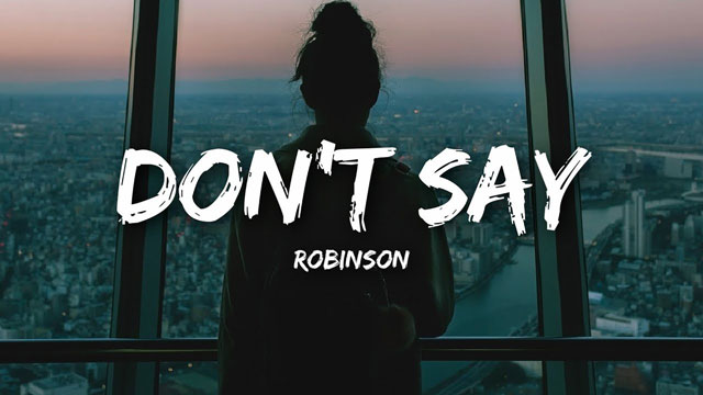 Robinson - Don't Say Lyrics