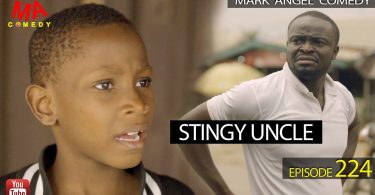 Mark Angel Comedy - STINGY UNCLE (Episode 224)