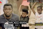 Mark Angel Comedy - WICKED MAN Part 2 Episode 228