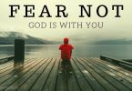 FEAR NOT (God is in Control)