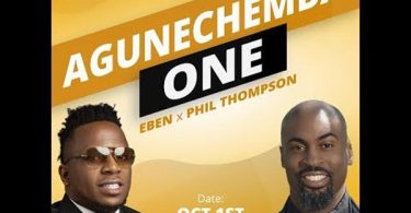 Agunechemba by Eben ft Phil Thompson