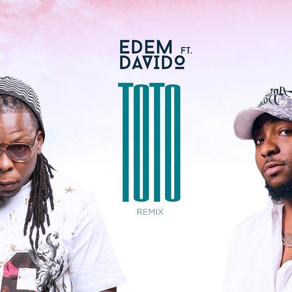 Edem ft Davido Toto Remix mp3 download