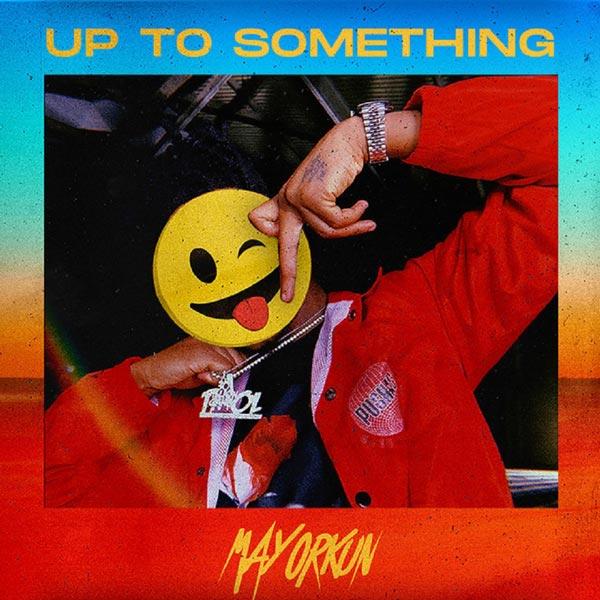 Mayorkun Up To Something mp3 download