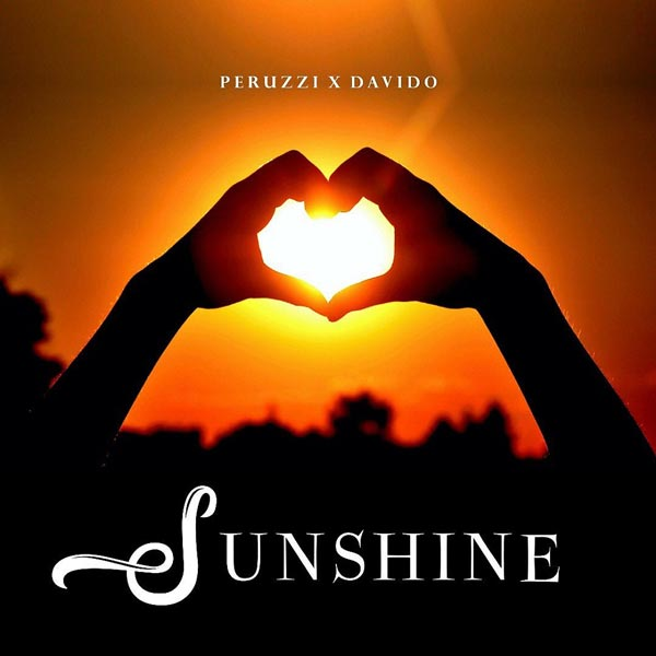 Peruzzi ft Davido - Sunshine Mp3 Download