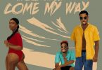 Darkovibes ft Mr Eazi - Come My Way Mp3 Download