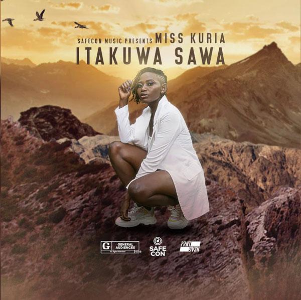 Miss Kuria - Itakuwa Sawa Mp3 Download