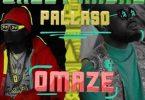 Pallaso ft Daddy Andre - OMAZE Mp3 Download