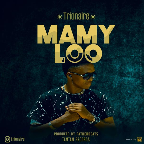 Trionaire - Mamy Loo Mp3 Download