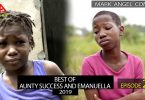Mark Angel Comedy - BEST OF AUNTY SUCCESS AND EMANUELLA 2019 (Episode 240)