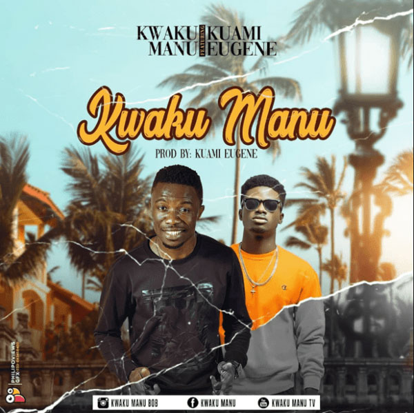 Kwaku Manu ft Kuami Eugene - Kwaku Manu Mp3 Download