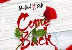 Medikal ft KiDi - Come Back Mp3 Download