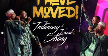 Testimony ft Israel Strong - I Have Moved Mp3 Download