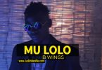 B Wings - MU LOLO Mp3 Download