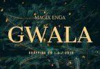 Magix Enga - Gwala Mp3 Download