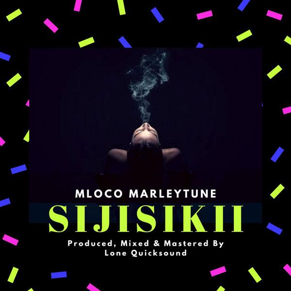 Mloco MarleyTune- SIJISIKII Mp3 Download