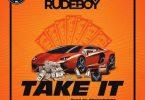 Rudeboy Take It Mp3 Download