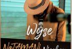 Wyse - NATAMANI NISAHAU Mp3 Download