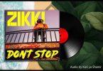Zikki - DONT STOP Mp3 Download
