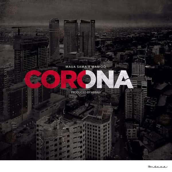 Maua Sama ft Marioo Corona mp3 download
