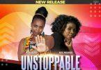 Mum Cherop ft Rose Muhando - Unstoppable Mp3 Download