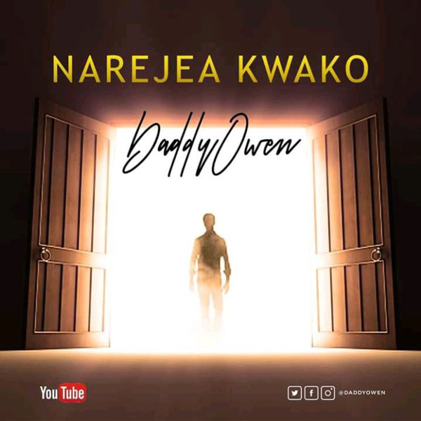 Daddy Owen - NAREJEA KWAKO MP3 Download