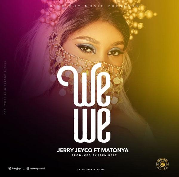 Jerry Jeyco ft Matonya - WEWE Mp3 Download